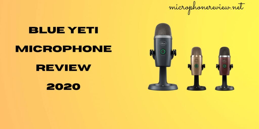 Blue Yeti Microphone Reviews 2020