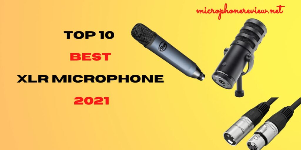best XLR microphone 2021